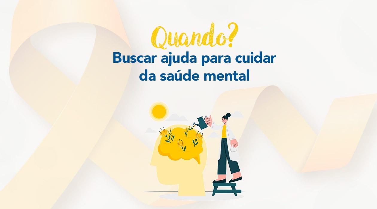 Setembro Amarelo: quando procurar ajuda para cuidar da saúde mental?