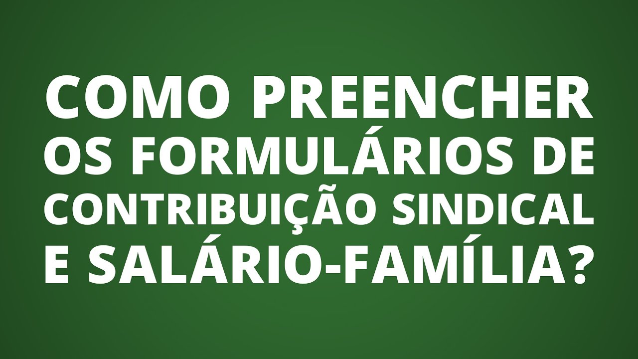 Contribuição Sindical e Salário Família? Te explicamos como funciona!