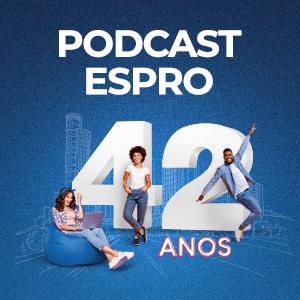 Podcast especial aniversário do Espro fala sobre transformação digital