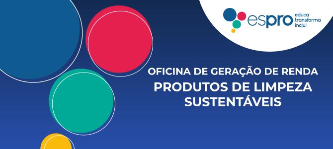 Oficina de Geração de Renda: Produtos de Limpeza Sustentáveis